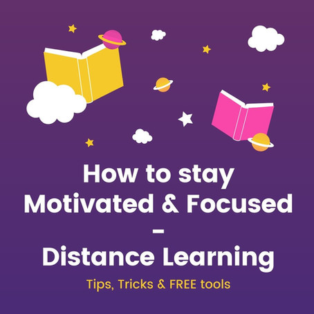How To Stay Motivated & Focused While Distance Learning