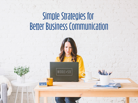 Simple Strategies for Better Business Communication