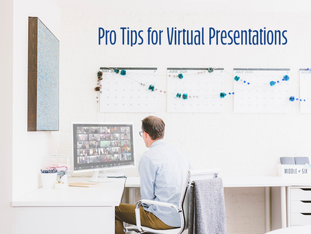 Pro Tips for Virtual Presentations