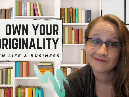 Own Your Originality in Life and Business