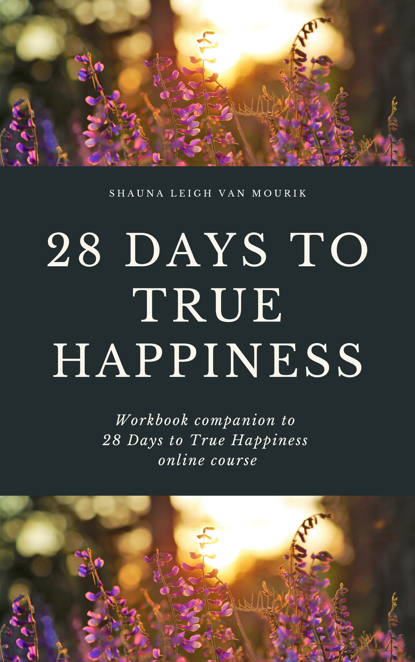 28 Days to true Happiness