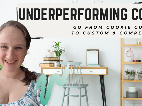 Underperforming Copy: Go from Cookie Cutter to Custom & Compelling