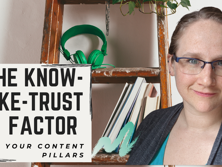 The Know, Like, Trust Factor & Your Content Pillars