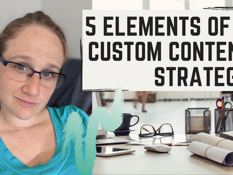 5 Elements of a Custom Content Strategy