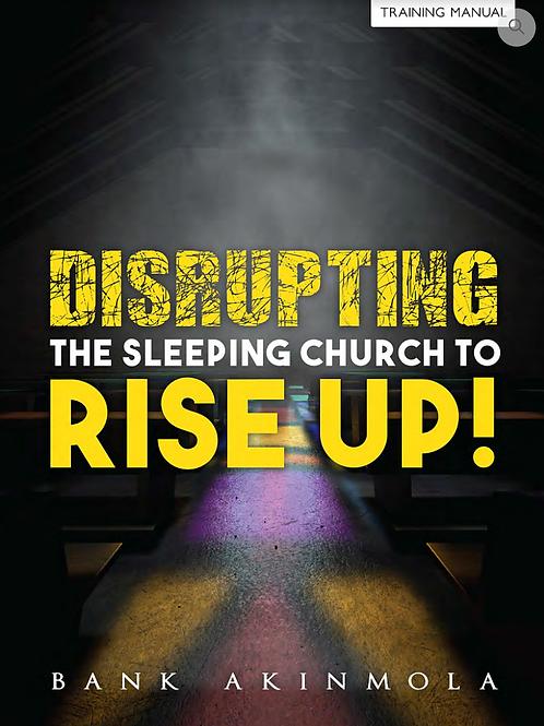 Perturber l'église endormie: levez-vous!