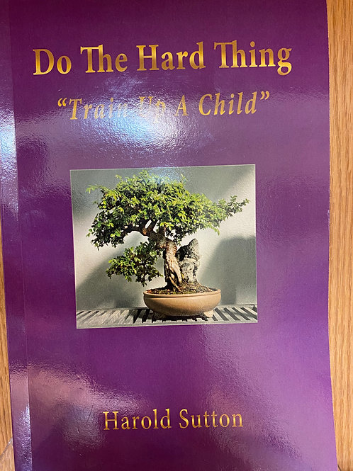 """Do The Hard Thing """"Train Up A Child"""