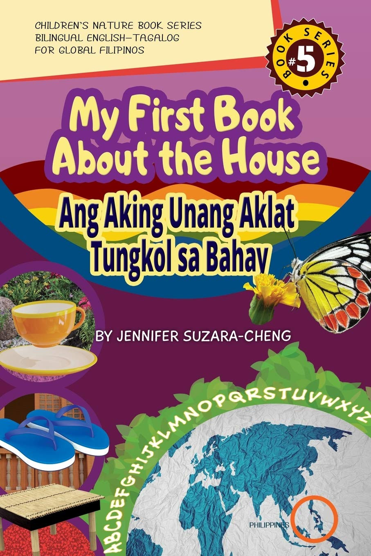My First Book About the House/Ang Aking Unang Aklat Tungkol sa Bahay: Available on Amazon.com