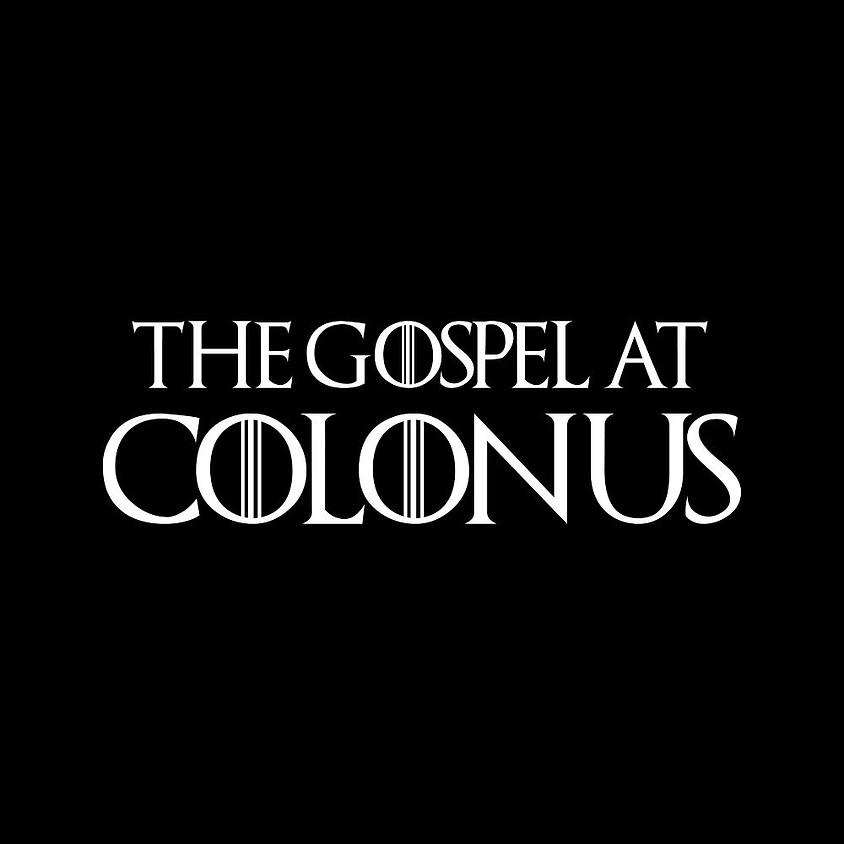 THE GOSPEL AT COLONUS  (1)