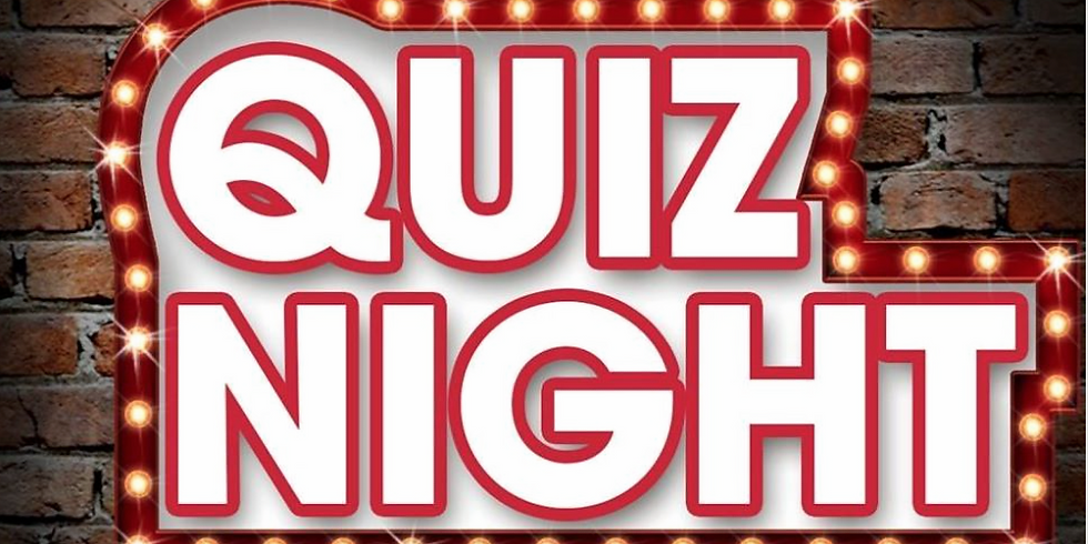 It's........Quiz time! Sunday 16th May 6.45pm for 7pm start