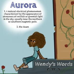 Wendy's Words: Aurora