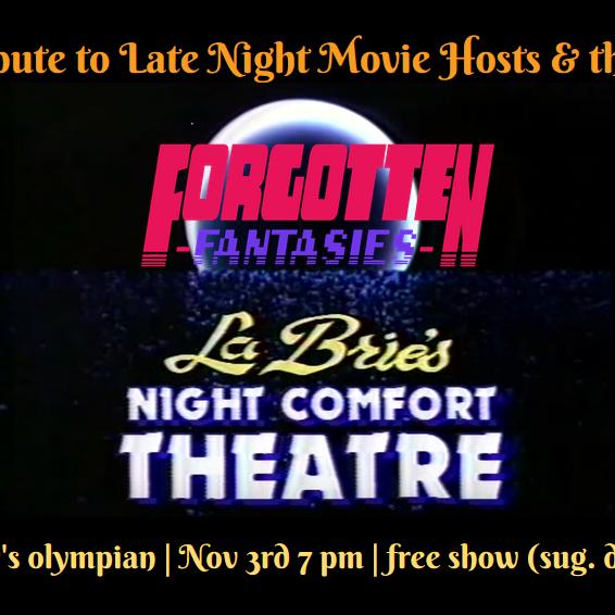 Forgotten Fantasies Live: Night Comfort Theatre