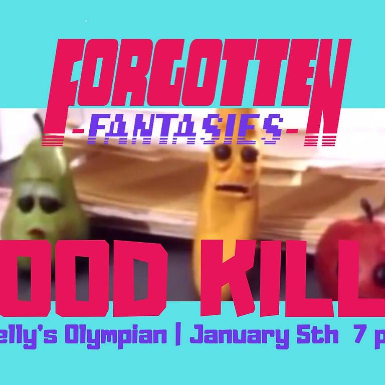 Forgotten Fantasies Live: Food Kills!