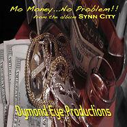 "Dmond Eye Productions ""Mo Money...No Problem"