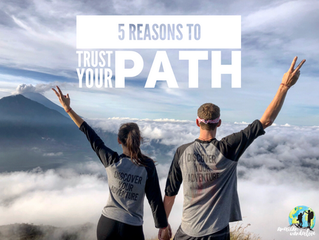 5 Reasons To Trust Your Path
