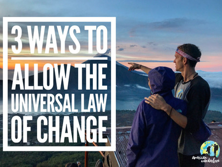 3 Ways To Allow The Universal Law of  Change