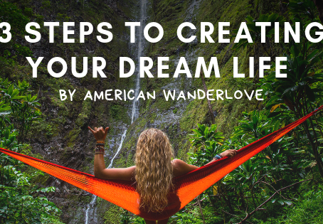 3 steps to creating your dream life