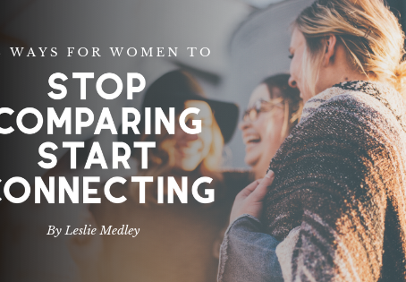 3 things women should do to stop comparing and start connecting
