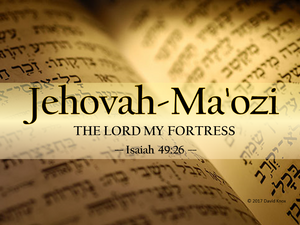 Praying In Authority With the Name of God: Jehovah-Ma'ozi