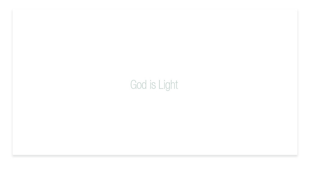 He is Light