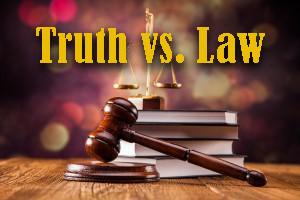 Truth vs. Law