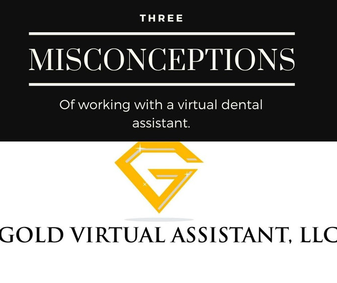 3 Misconceptions of Working with a Virtual Dental Assistant