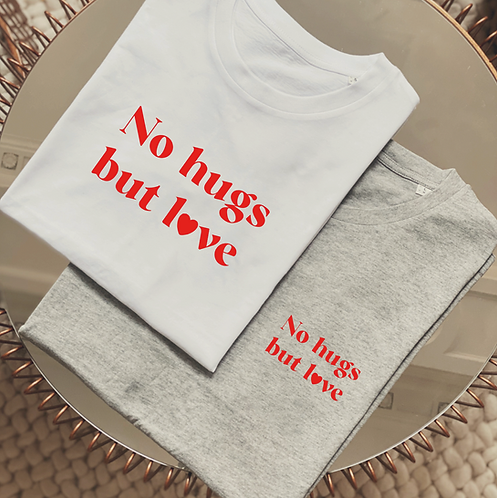 Tshirt Solidaire No hugs but love  (+ options)