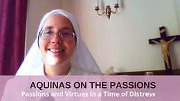 Lecture 1: Passions and Virtues in a Time of Distress [ST I-II, qq. 22-25] Video