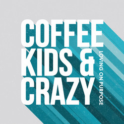 Coffee Kids and Crazy Podcast