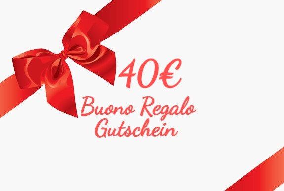 40€ Buono Regalo- Gutschein