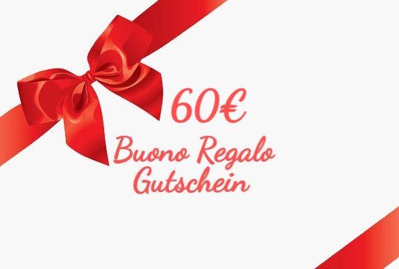 60€ Buono Regalo- Gutschein