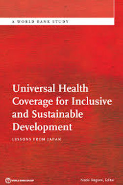 Universal Health Coverage for Inclusive and Sustainable Developement