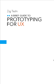 "From ""A brief Guide to Prototyping for UX"" by Ziggy Tashi - https://ziggytashi.com"