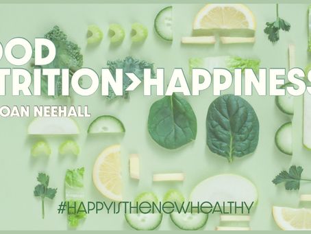 Good Nutrition > Happiness!