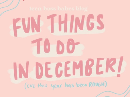 Fun Activities For December—Because This Year Was Rough!