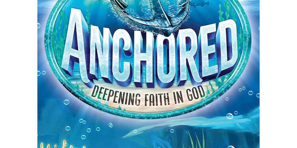 Anchored: Vacation Bible School