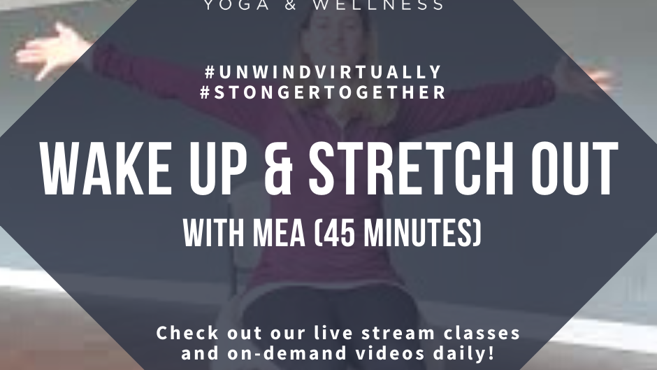 Wake Up & Stretch Out with Mea, Class #1