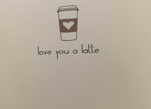 Love you a Latte - Greeting Card