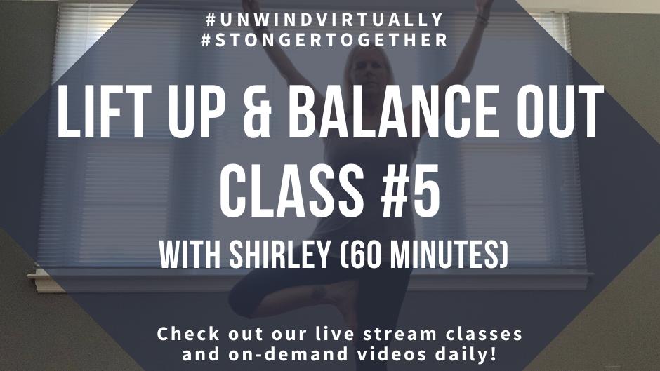 Lift Up & Balance Out, Class #5