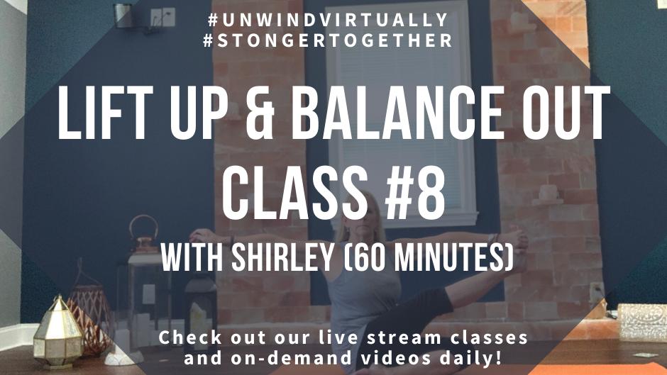 Lift Up & Balance Out, Class #8