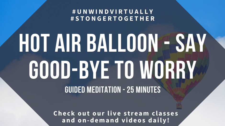 Guided Meditation:  Say Good-Bye to Worry - Hot Air Balloon