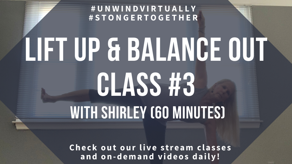 Lift Up & Balance Out, Class #3