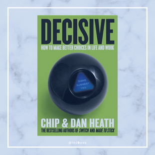 Decisive: How to Make Better Choices in Life
