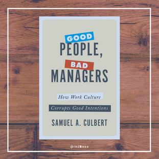 Good People, Bad Managers