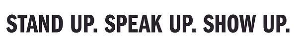 Logo Stand Up. Speak Up. Show Up.jpg