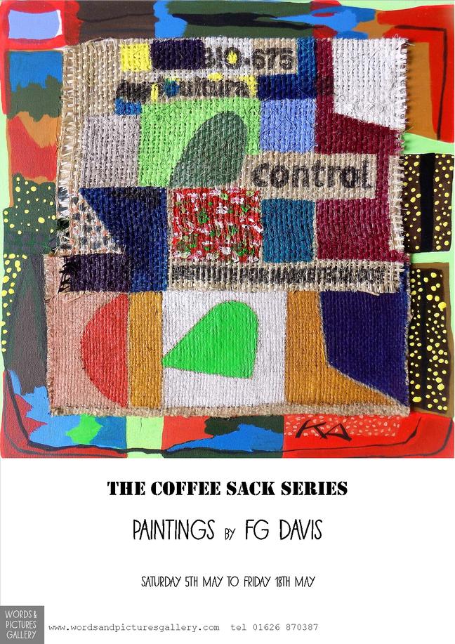 Next Exhibition -                                       F G Davis ' The coffee Sack Series'