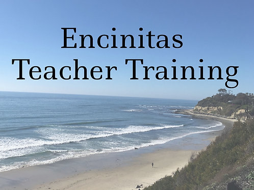 Encinitas Teacher Training (March or Nov. 2020)
