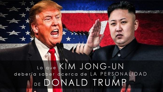 Lo que Kim Jong-Un debería saber acerca de la personalidad de Donald Trump