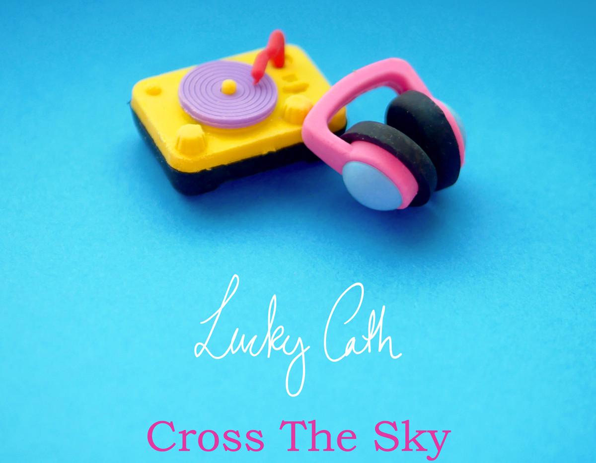 Lucky Cath - Cross the Sky.jpg