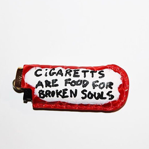 CIGARETTES ARE FOOD FOR BROKEN SOULS