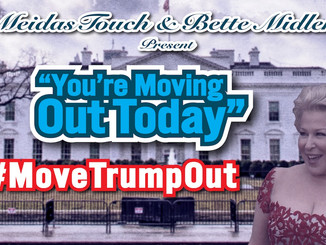 MeidasTouch and Bette Midler Present 'You're Moving Out Today' #MoveTrumpOut